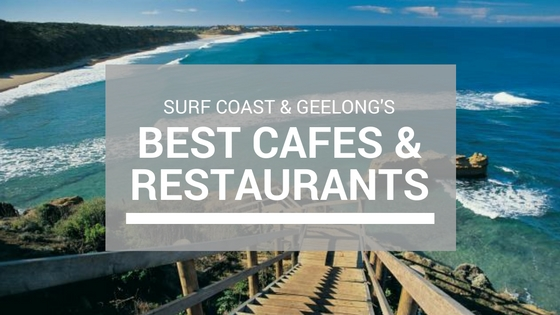 Geelong and Surf Coast Cafes and Restaurants